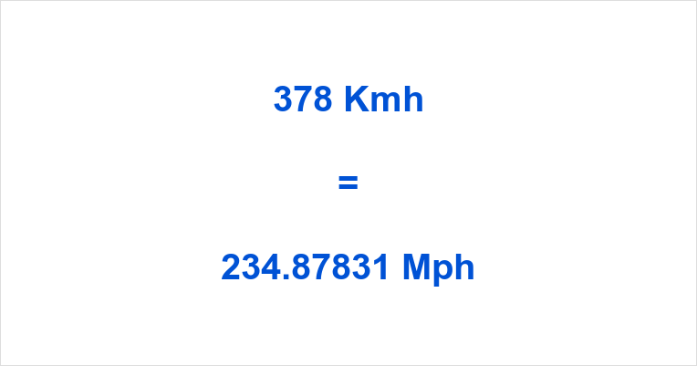 378 Kmh to Mph